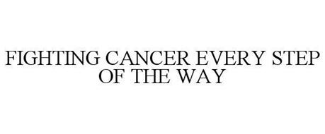 FIGHTING CANCER EVERY STEP OF THE WAY