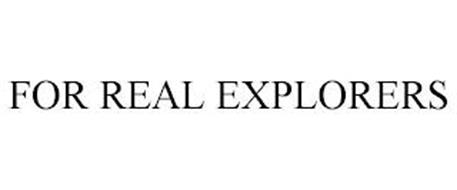FOR REAL EXPLORERS