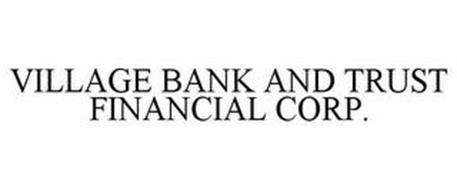 VILLAGE BANK AND TRUST FINANCIAL CORP.