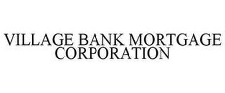 VILLAGE BANK MORTGAGE CORPORATION