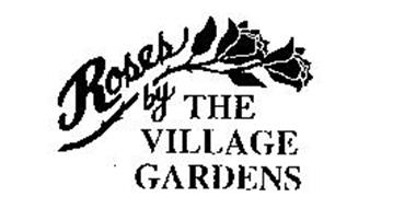 ROSES BY THE VILLAGE GARDENS