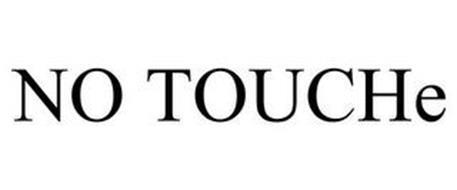 NO TOUCHE