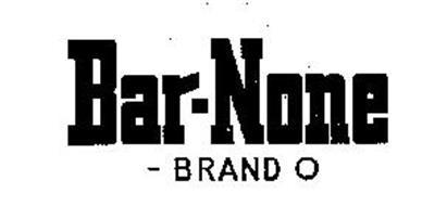 BAR-NONE-BRAND O