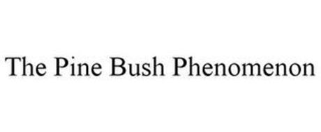 THE PINE BUSH PHENOMENON