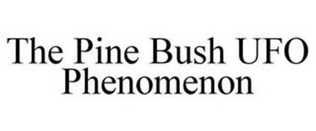 THE PINE BUSH UFO PHENOMENON