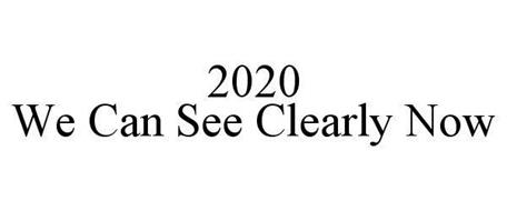 2020 WE CAN SEE CLEARLY NOW