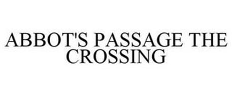 ABBOT'S PASSAGE - THE CROSSING