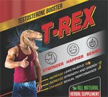 TESTOSTERONE BOOSTER T-REX STRONGER HAPPIER SEXIER INCREASE LEAN MUSCLE INCREASE STRENGTH AND ENERGY ENHANCE SEXUAL PERFORMANCE ALL NATURAL HERBAL SUPPLEMENT