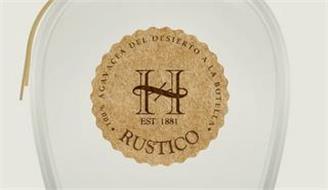 H EST. 1881 RUSTICO 100% AGAVACEA DEL DESIERTO A LA BOTELLA