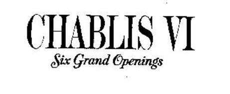 CHABLIS VI SIX GRAND OPENINGS
