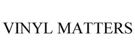 VINYL MATTERS