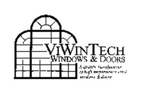 VIWINTECH WINDOWS & DOORS A QUALITY MANUFACTURER OF HIGH PERFORMANCE VINYL WINDOWS & DOORS