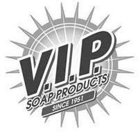 V.I.P. SOAP PRODUCTS SINCE 1951