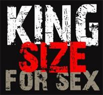 KING SIZE FOR SEX