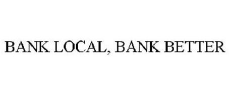 BANK LOCAL, BANK BETTER