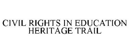 CIVIL RIGHTS IN EDUCATION HERITAGE TRAIL