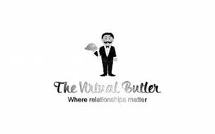 THE VIRTUAL BUTLER WHERE RELATIONSHIPS MATTER