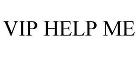 VIP HELP ME