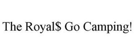 THE ROYAL$ GO CAMPING!