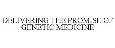 DELIVERING THE PROMISE OF GENETIC MEDICINE