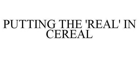 PUTTING THE 'REAL' IN CEREAL