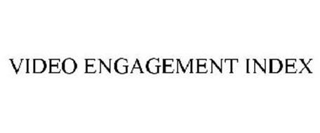 VIDEO ENGAGEMENT INDEX