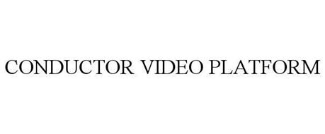 CONDUCTOR VIDEO PLATFORM