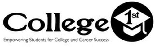 COLLEGE 1ST EMPOWERING STUDENTS FOR COLLEGE AND CAREER SUCCESS