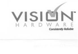 vision hardware consistently reliable trademark of vision
