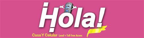 HOLA! CASA Y CELULAR LOCAL + TOLL FREE ACCESS