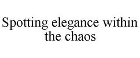 SPOTTING ELEGANCE WITHIN THE CHAOS