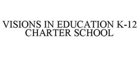 VISIONS IN EDUCATION K-12 CHARTER SCHOOL