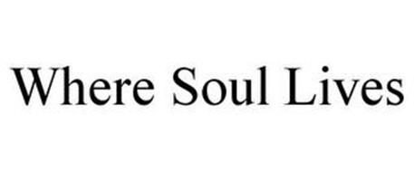 WHERE SOUL LIVES