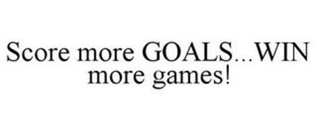 SCORE MORE GOALS...WIN MORE GAMES!
