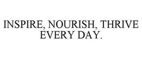 INSPIRE, NOURISH, THRIVE EVERY DAY.