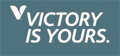 V. VICTORY IS YOURS.