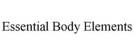 ESSENTIAL BODY ELEMENTS