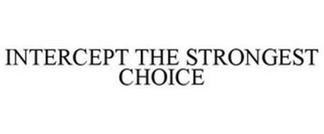 INTERCEPT THE STRONGEST CHOICE