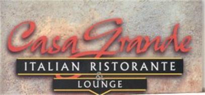 CASA GRANDE ITALIAN RISTORANTE & LOUNGE