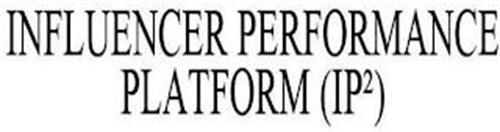 INFLUENCER PERFORMANCE PLATFORM (IP²)