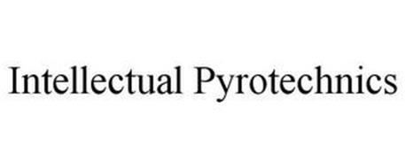 INTELLECTUAL PYROTECHNICS