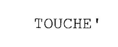 TOUCHE'