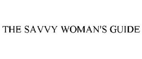 THE SAVVY WOMAN'S GUIDE
