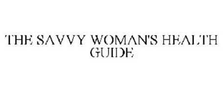 THE SAVVY WOMAN'S HEALTH GUIDE