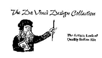 THE DA VINCI DESIGN COLLECTION THE ARTISTIC LOOK OF QUALITY ITALIAN TILE