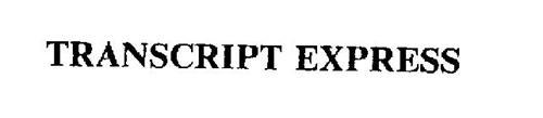 TRANSCRIPT EXPRESS