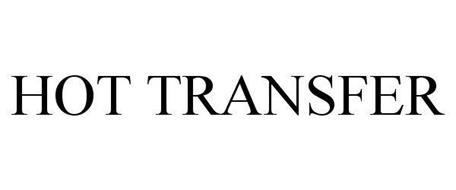HOT TRANSFER