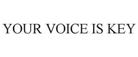 YOUR VOICE IS KEY