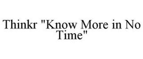 """THINKR """"KNOW MORE IN NO TIME"""""""