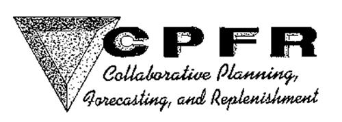 C P F R COLLABORATIVE PLANNING FORECASTING AND REPLENISHMENT